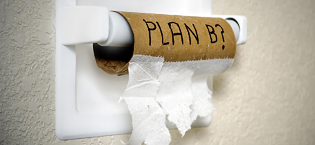 Got a Backup Plan?